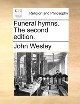 Funeral Hymns. the Second Edition.