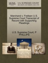 Marchand V. Frellsen U.S. Supreme Court Transcript of Record with Supporting Pleadings