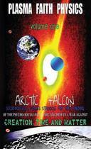 Plasma Faith Physics Volume One