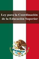 Ley para la Coordinacion de la Educacion Superior