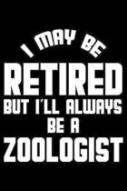 I May Be Retired But I'll Always Be A Zoologist
