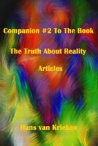 Companion #2 To The Book The Truth About Reality; Articles