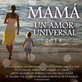 Mama Un Amor Universal..