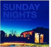 Sunday Nights The Songs Of Junior Kimbrough