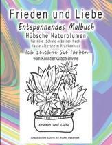 Frieden und Liebe Entspannendes Malbuch H�bsche Naturblumen F�r Alle Schule Arbeiten Nach Hause Altersheim Krankenhaus Ich zeichne Sie f�rben vom K�ns