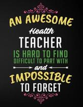 An Awesome Health Teacher Is Hard to Find Difficult to Part with and Impossible to Forget