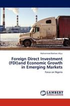 Foreign Direct Investment (FDI)and Economic Growth in Emerging Markets