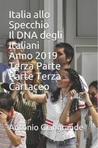 Italia allo Specchio Il DNA degli Italiani Anno 2019 Terza Parte Parte Terza Cartaceo