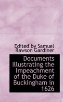 Documents Illustrating the Impeachment of the Duke of Buckingham in 1626
