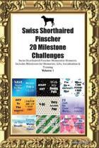 Swiss Shorthaired Pinscher 20 Milestone Challenges Swiss Shorthaired Pinscher Memorable Moments.Includes Milestones for Memories, Gifts, Socialization & Training Volume 1