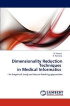 Dimensionality Reduction Techniques in Medical Informatics