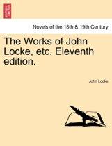The Works of John Locke, Etc. Eleventh Edition.