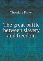 The Great Battle Between Slavery and Freedom