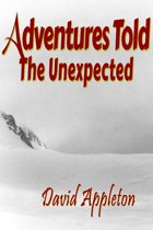 Adventures Told: The Unexpected