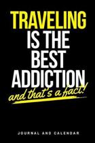 Traveling Is the Best Addiction and That's a Fact!