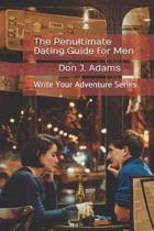 The Penultimate Dating Guide for Men
