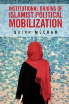 Institutional Origins of Islamist Political Mobilization
