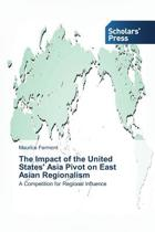 The Impact of the United States' Asia Pivot on East Asian Regionalism