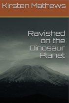 Ravished on the Dinosaur Planet