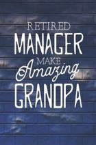 Retired Manager Make Amazing Grandpa: Family life Grandpa Dad Men love marriage friendship parenting wedding divorce Memory dating Journal Blank Lined