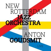 The New Rotterdam Jazz Orchestra - Meets Anton Goudsmit Live