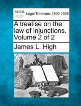 A Treatise on the Law of Injunctions. Volume 2 of 2