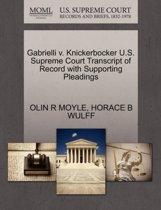 Gabrielli V. Knickerbocker U.S. Supreme Court Transcript of Record with Supporting Pleadings