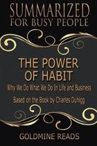 The Power of Habit - Summarized for Busy People