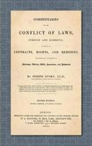 Commentaries on the Conflict of Laws, Foreign and Domestic, in Regard to Contracts, Rights, and Remedies, and Especially in Regard to Marriages, Divorces, Wills, Successions, and Judgments. Second Edition. Revised, Corrected and Greatly Enlarged (1841)