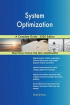 System Optimization A Complete Guide - 2020 Edition