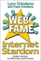 Internet Stardom: Insider Secrets to Web Video Fame and Fortune