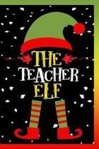The Teacher Elf Notebook: Lined Journal Notebook Gift For Teachers - 120 Pages Lined Journals Notebooks Gifts For Christmas Lover Teacher from S