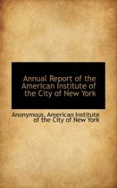 Annual Report of the American Institute of the City of New York