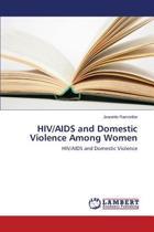 HIV/AIDS and Domestic Violence Among Women