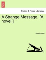 A Strange Message. [A Novel.]