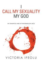 I Call My Sexuality My God