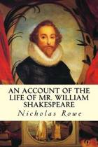 An Account of the Life of Mr. William Shakespeare