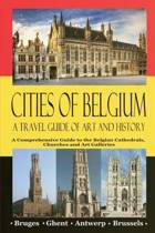 Cities of Belgium - A Travel Guide of Art and History