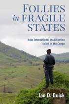 Follies in Fragile States