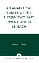 An Analytical Survey of the Fifteen Two-Part Inventions by J.S. Bach