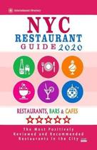 NYC Restaurant Guide 2020: Best Rated Restaurants in NYC - Top Restaurants, Special Places to Drink and Eat Good Food Around (Restaurant Guide 20
