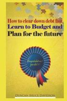 How to clear down debt fast, learn to budget and plan for the future