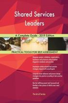 Shared Services Leaders a Complete Guide - 2019 Edition