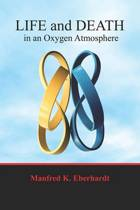 Life and Death in an Oxygen Atmosphere