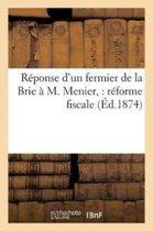 R�ponse d'Un Fermier de la Brie � M. Menier,