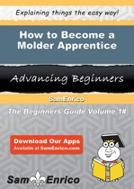 How to Become a Molder Apprentice
