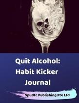 Quit Alcohol: Habit Kicker Journal