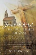 Jesus Christ, the True Temple of God