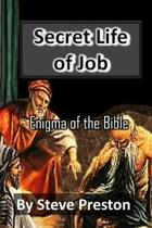 Secret Life of Job: Enigma of the Bible