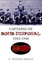 Captains of Bomb Disposal 1942-1946